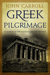 Greek Pilgrimage by John Carroll