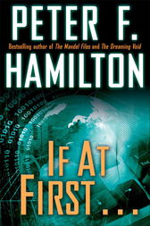 If at First . . . (Short Story) by Peter F. Hamilton