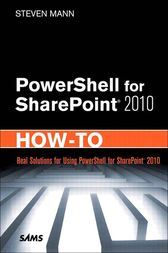 PowerShell for SharePoint 2010 How-To by Steven Mann