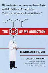 The End of My Addiction by Olivier Ameisen