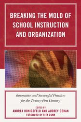 Breaking the Mold of School Instruction and Organization by Andrea Honigsfeld