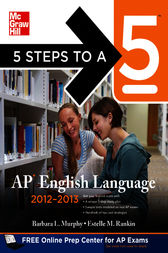 5 Steps to a 5 AP English Language, 2012-2013 Edition by Barbara Murphy