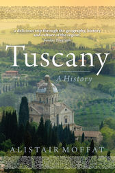 Tuscany by Alistair Moffat