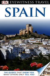 DK Eyewitness Travel Guide: Spain by Josephine Quintero