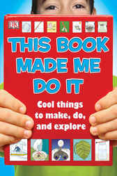 This Book Made Me Do It by DK Publishing