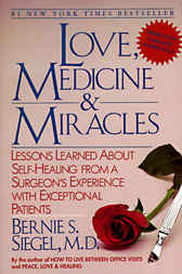 Love, Medicine and Miracles by Bernie S. Siegel