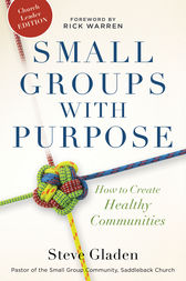 Small Groups with Purpose by Steve Gladen