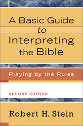 A Basic Guide to Interpreting the Bible by Robert H. Stein