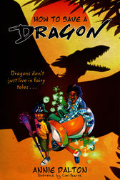How to Save a Dragon by Annie Dalton