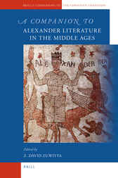 A Companion to Alexander Literature in the Middle Ages by David Zuwiyya