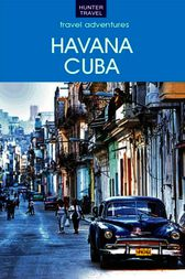 Adventures in Havana Cuba by Vivien Lougheed