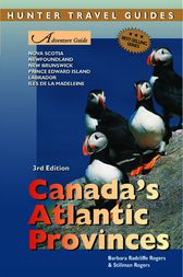 Canada's Atlantic Provinces Adventure Guide by Barbara Rogers