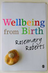 Wellbeing from Birth by Rosemary Roberts