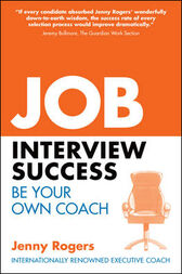 Job Interview Success by Jenny Rogers