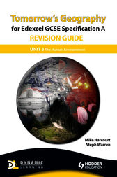 Tomorrow's Geography for Edexcel Specification A Revision Guide: Unit 3 The Human Environment by Mike Harcourt and Steph Warren