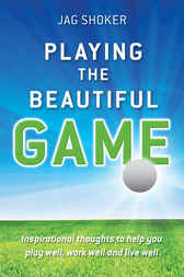 Playing the Beautiful Game by Jag Shoker