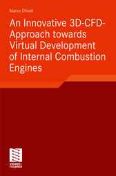 An Innovative 3D-CFD-Approach towards Virtual Development of Internal Combustion Engines by Marco Chiodi