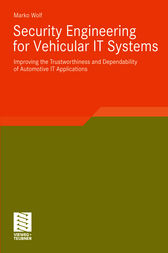 Security Engineering for Vehicular IT Systems by Marko Wolf