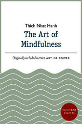 The Art of Mindfulness by Thich Nhat Hanh