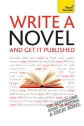 Write A Novel And Get It Published: Teach Yourself by Nigel Watts