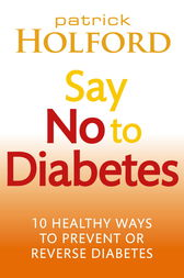 Say No To Diabetes by Patrick Holford