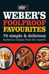 Weber's Foolproof Favourites by Octopus