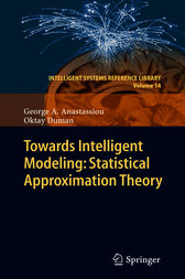 Towards Intelligent Modeling: Statistical Approximation Theory by George A. Anastassiou