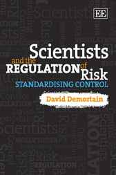 Scientists and the Regulation of Risk by David Demortain