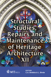 Structural Studies, Repairs and Maintenance of Heritage Architecture XII by C. A. Brebbia