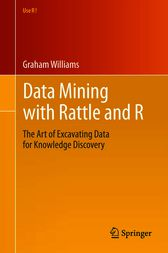 Data Mining with Rattle and R by Graham Williams