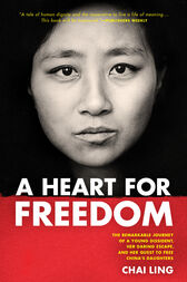 A Heart for Freedom by Chai Ling