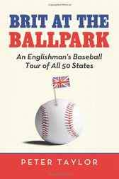 Brit at the Ballpark by Peter Taylor