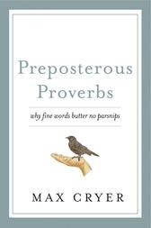Preposterous Proverbs by Max Cryer