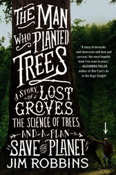 The Man Who Planted Trees by Jim Robbins