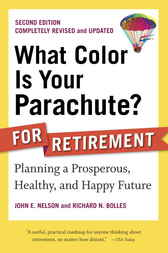 What Color Is Your Parachute? for Retirement, Second Edition by John E. Nelson