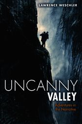 Uncanny Valley by Lawrence Weschler