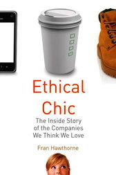 Ethical Chic by Fran Hawthorne