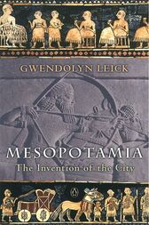 Mesopotamia by Gwendolyn Leick