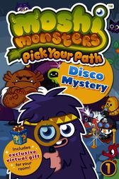 Moshi Monsters Pick Your Path 1: Disco Mystery by Penguin Books Ltd