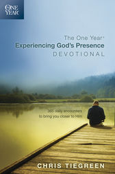 The One Year Experiencing God's Presence Devotional by Chris Tiegreen