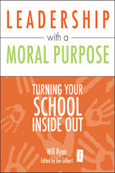 Leadership with a Moral Purpose by Will Ryan