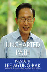 Uncharted Path by Lee Myung-Bak