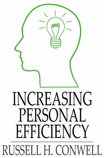 Download Ebook Increasing Personal Efficiency by Russell H. Conwell Pdf