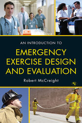 An Introduction to Emergency Exercise Design and Evaluation by Robert McCreight