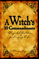 A Witch's 10 Commandments by Marian Singer