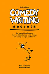 Comedy Writing Secrets by Mel Helitzer