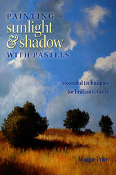 Painting Sunlight and Shadow with Pastels by Maggie Price