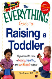 The Everything Guide to Raising a Toddler by Ellen Bowers