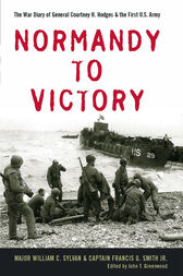 Normandy to Victory by William C. Sylvan