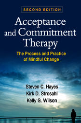 Acceptance and Commitment Therapy, Second Edition by Steven C. Hayes